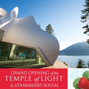 Grand Opening of the Temple of Light & Strawberry Social @ Yasodhara Ashram