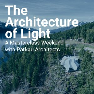The Architecture of Light: A Masterclass Weekend with Patkau Architects @ Yasodhara Ashram