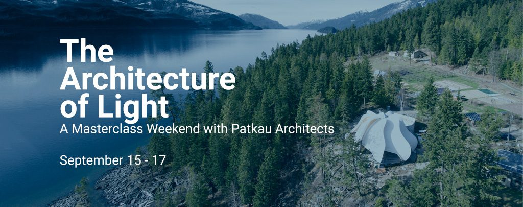 THE ARCHITECTURE OF LIGHT A MASTERCLASS WEEKEND WITH PATKAU ARCHITECTS