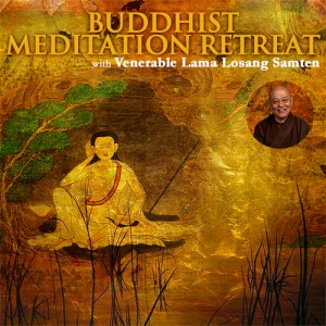 Buddhist Meditation Retreat with Venerable Lama Losang Samten @ Yasodhara Ashram